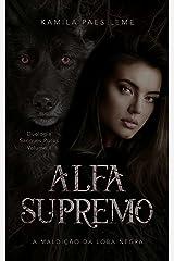 Alfa Supremo : A Maldição da Loba Negra ( Duologia Sangues Puros - Vol 2 ) eBook Kindle