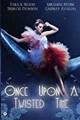 Once Upon A Twisted Time: An Anthology of Adult Fairytales Paperback