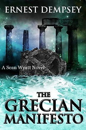 The Grecian Manifesto : A Sean Wyatt Archaeological Thriller (Sean Wyatt Adventure Book 4)