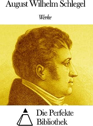 Werke von August Wilhelm Schlegel (German Edition)