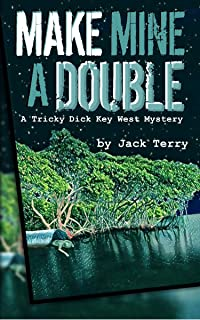 Make Mine A Double: A Tricky Dick Key West Mystery