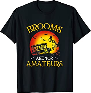 Brooms Are For Amateurs Horse Halloween Funny Costume Gifts T-Shirt