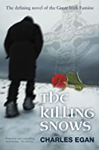The Killing Snows: The Defining Novel of the Great Irish Famine (The Irish Famine Series, Book 1 of 3)