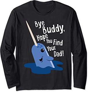Bye Buddy Narwhal Find Your Dad Christmas Elf Long Sleeve Long Sleeve T-Shirt