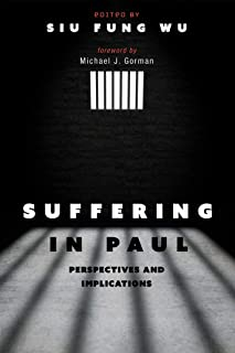 Suffering in Paul: Perspectives and Implications (English Edition)