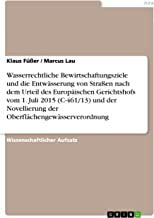 Wasserrechtliche Bewirtschaftungsziele und die Entwässerung von Straßen nach dem Urteil des Europäischen Gerichtshofs vom 1. Juli 2015  (C-461/13) und ... (German Edition)
