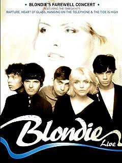 ブロンディ - ブロンディ・ライブ!ザ・フェアウェル・コンサート1982