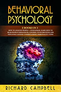 Behavioral Psychology: 2 Books in 1. How to Analyze People + Enneagram.: Learn How to Read People's Behaviour, Control You...