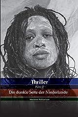 Thriller Die dunkle Seite der Niederlande Taschenbuch