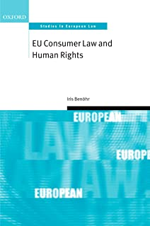EU Consumer Law and Human Rights (Oxford Studies in European Law) (English Edition)