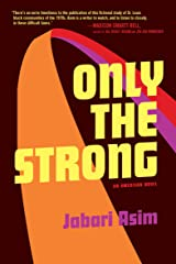 Only the Strong: An American Novel Kindle Edition