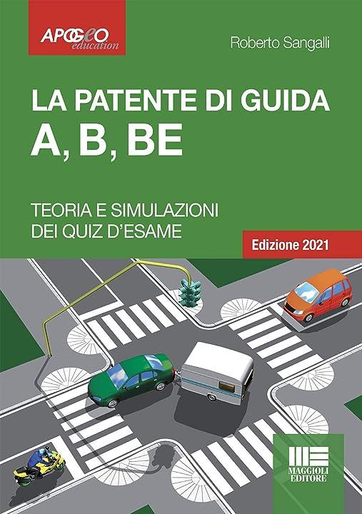 libro quiz patente - la patente di guida a b be - edizione 2021 copertina flessibile roberto sangalli 978-8891646118