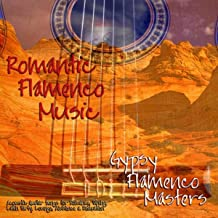 Romantic Flamenco Music- Acoustic Guitar Songs For Romance, Dining, Latin Party, Lounge & Relaxation