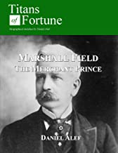 Marshall Field: The Merchant Prince (Titans of Fortune)