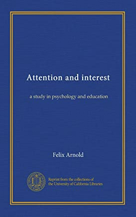 Attention and interest: a study in psychology and education