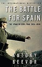 BATTLE FOR SPAIN: The Spanish Civil War 1936-1939