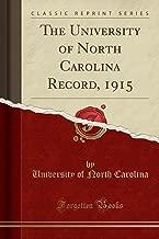 The University of North Carolina Record, 1915 (Classic Reprint)