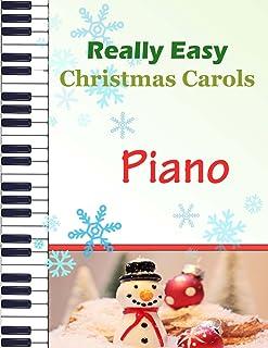 Christmas Carols Piano: Christmas Carols for Really Easy Piano | Ideal for beginners | Traditional Christmas carols