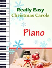 Christmas Carols Piano: Christmas Carols for Really Easy Piano | Ideal for beginners | Traditional Christmas carols