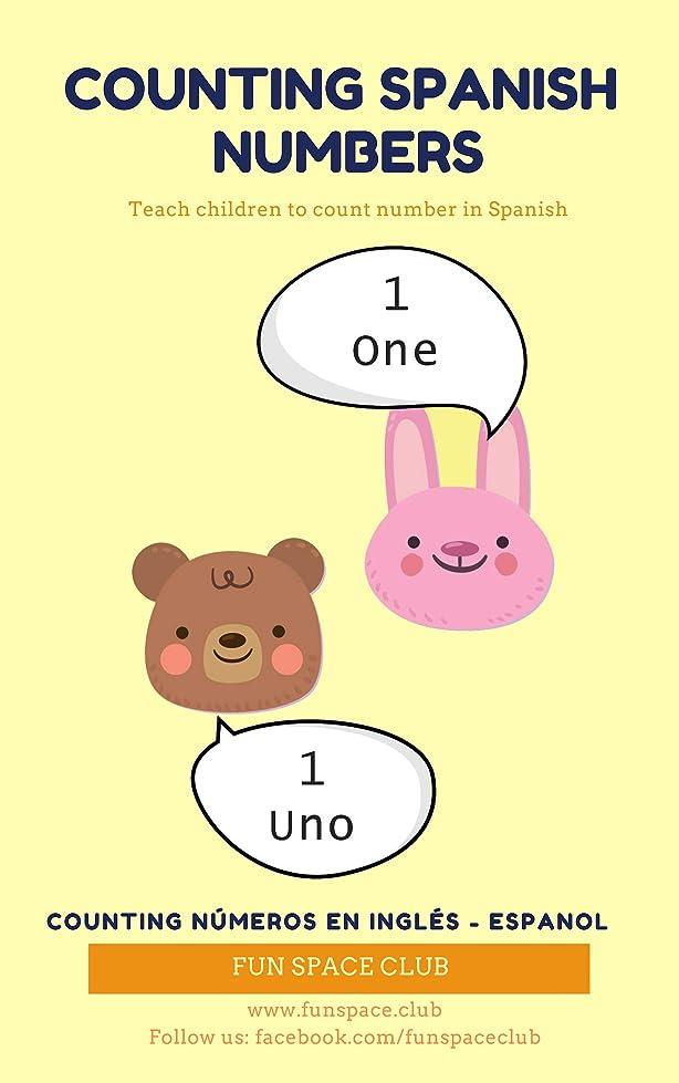 爪価値のない漏れCounting Spanish Numbers: Teach children to count number in Spanish / Counting Números en Inglés - Espanol (Bilingual children's books Spanish English Book 1) (English Edition)