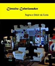 Circuito colecionador: Regina e Delcir da Costa