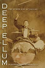 Deep Ellum: The Other Side of Dallas (John and Robin Dickson Series in Texas Music, sponsored by the Center for Texas Music History, Texas State University)