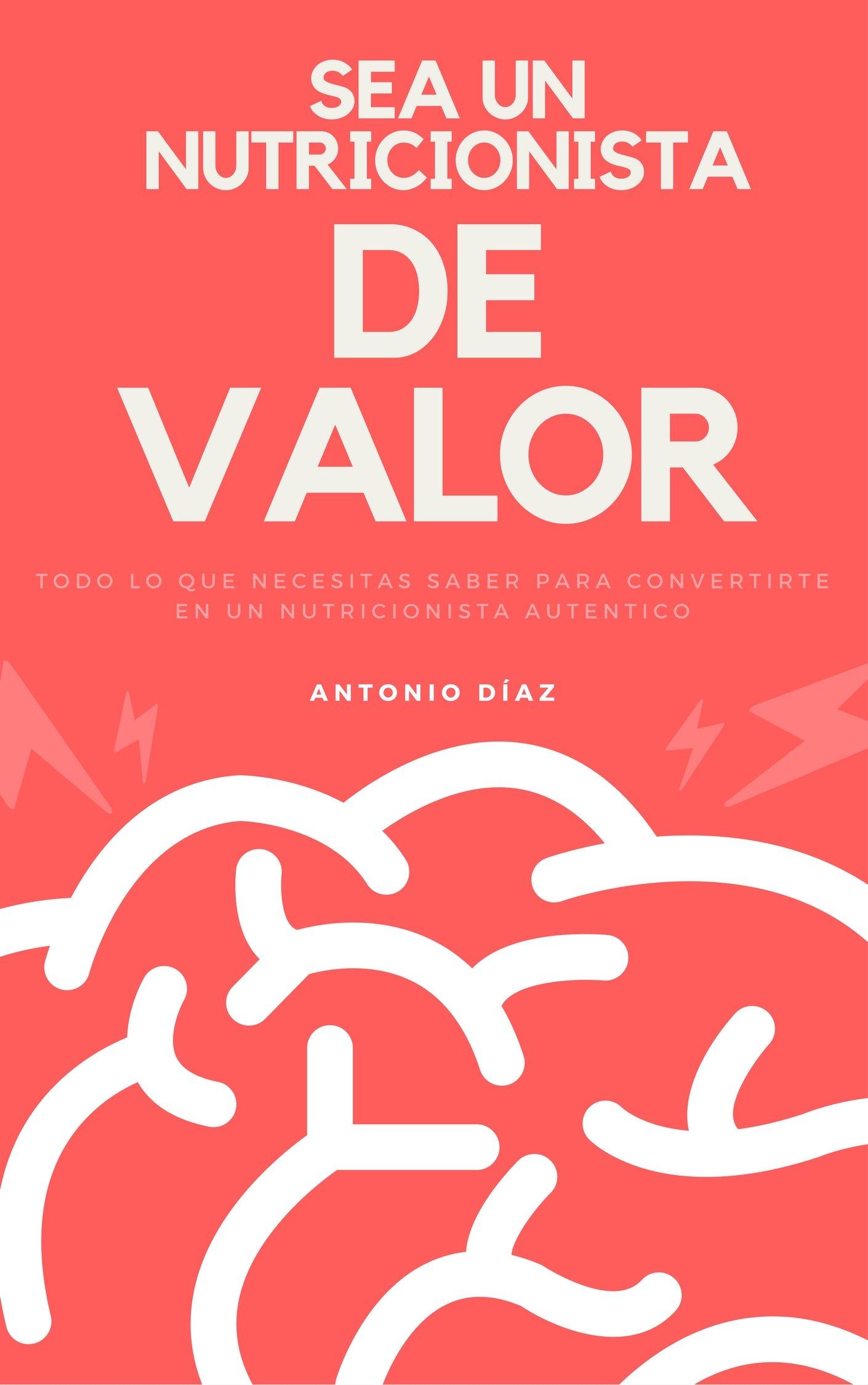 Sea un nutricionista de alto valor (Spanish Edition)