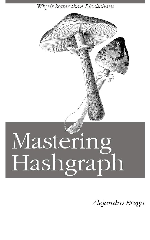 航海の動作裂け目Mastering Hashgraph: Why is better than Blockchain (English Edition)