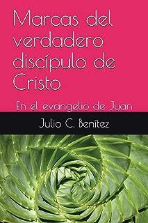 Marcas del verdadero discípulo de Cristo: En el evangelio de Juan (comentario bíblico) (Spanish Edition)