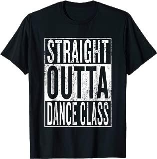 Straight Outta Dance Class | Great Dancer & Dancing Shirt