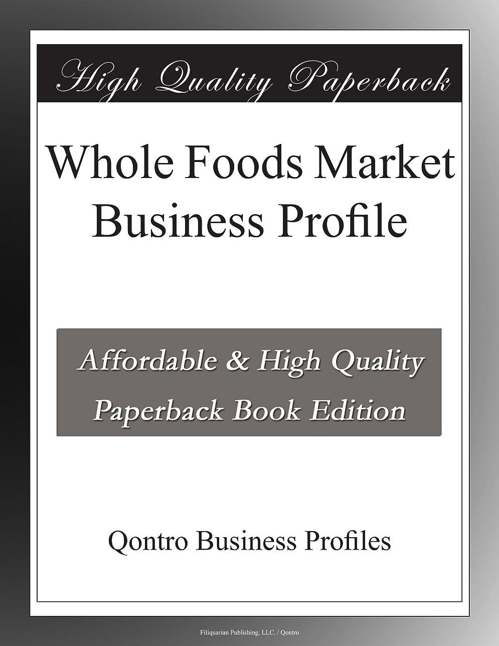 珍しいいとこ派生するWhole Foods Market Business Profile