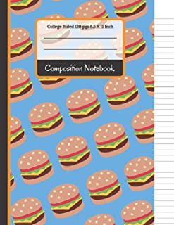 Composition Notebook: Cheese Burger College Ruled Notebook for Girls, Kids, School, Students and Teachers (Back To School Notebooks)