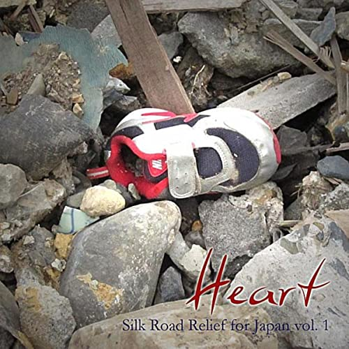 Heart: Silk Road Relief For Japan, Vol. 1