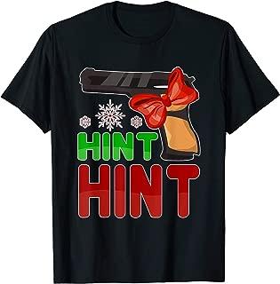Funny Hint Hint Gun Funny Christmas Quote Saying T-Shirt