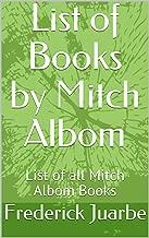 List of Books by Mitch Albom: List of all Mitch Albom Books