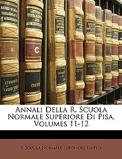 Annali Della R. Scuola Normale Superiore Di Pisa, Volumes 11-12 (Italian Edition)