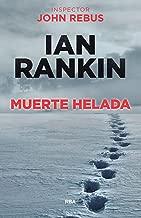 Muerte helada: Serie John Rebus VII (Inspector John Rebus nº 7) (Spanish Edition)
