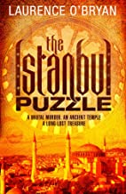 The Istanbul Puzzle: A brutal murder. An ancient temple. A long-lost treasure.