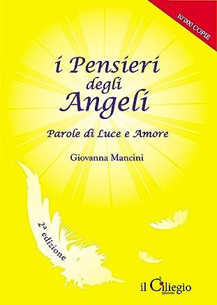 I Pensieri degli Angeli. Parole di Luce e Amore