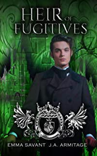 Heir of Fugitives: A Wizard of Oz retelling (Kingdom of Fairytales Wizard of Oz)