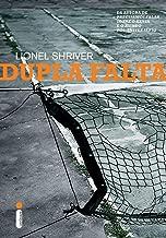 Dupla Falta de Lionel Shriver pela Intrínseca (2011)