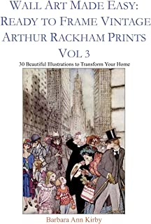 Wall Art Made Easy: Ready to Frame Vintage Arthur Rackham Prints Vol 3: 30 Beautiful Illustrations to Transform Your Home