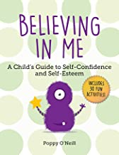 Believing in Me: A Child's Guide to Self-Confidence and Self-Esteem
