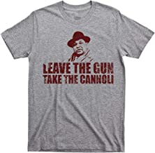 Shirtquarters Leave The Gun take The Cannoli canoli Godfather Part II 2 3 III Trilogy t Shirt