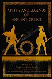 """Myths and Legends of Ancient Greece: Adapted from """"What The Ancient Greeks And Romans Told About Their Gods And Heroes"""" by..."""