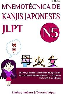 MNEMOTECNICA DE KANJIS JAPONESES JLPT N5: 103 Kanjis usados