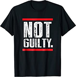Not Guilty Shirt Wear this Tee to your favorite Trial