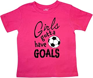 Girls Gotta Have Goals- Soccer Toddler T-Shirt