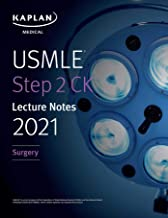USMLE Step 2 CK Lecture Notes 2021: Surgery (Kaplan Test Prep)