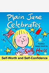 Plain Jane Celebrates (Rhyming Children's Picture Book About Self-Worth and Self-Confidence) Kindle Edition
